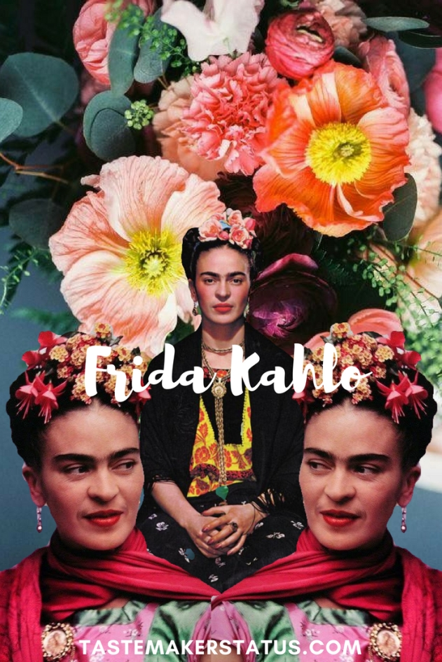 Frida Kahlo - Tastemaker Status