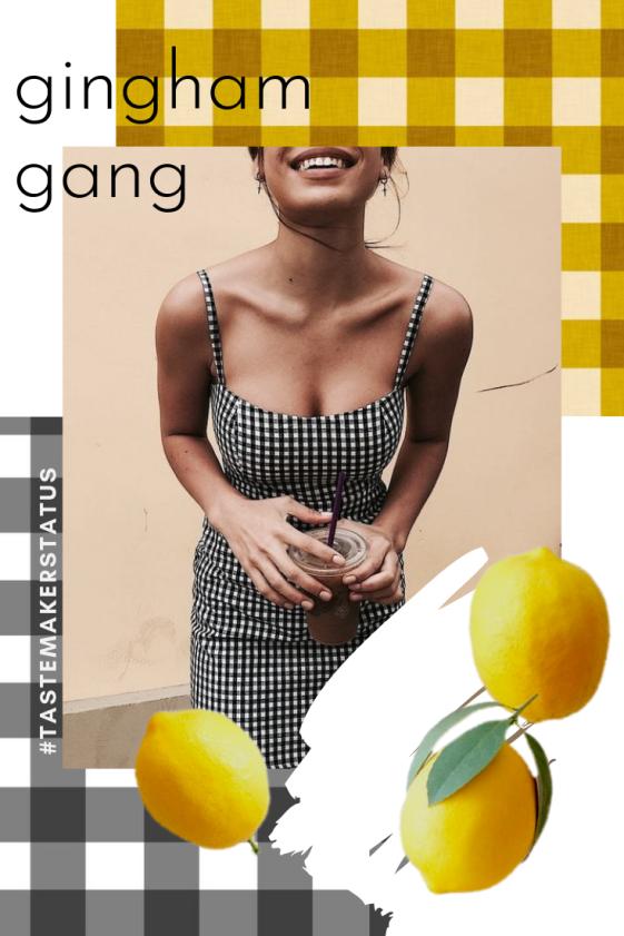 Gingham Gang - Tastemaker Status